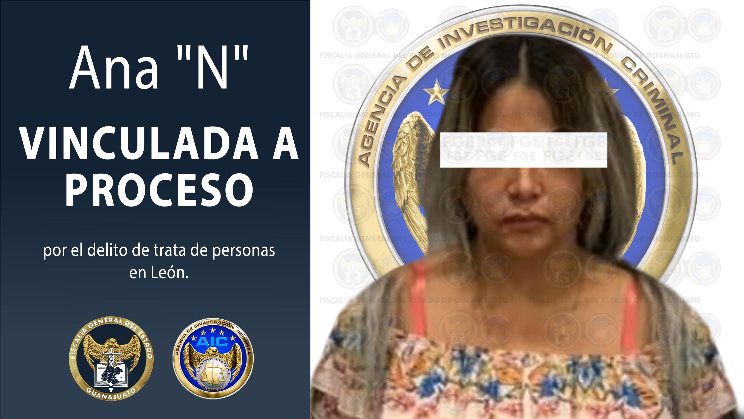 """Vinculan a proceso a Ana """"N"""", imputada por el delito de trata de personas en León 2"""